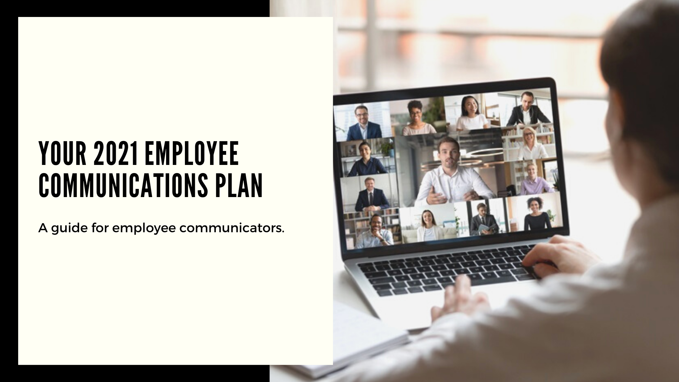 2021 Your 2021 Employee Communications Plan Agile, Automation and Analytics.